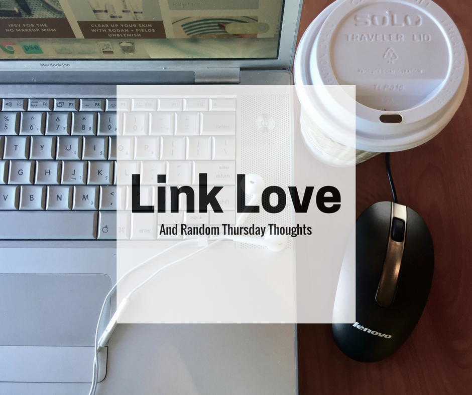Link Love and Random Thursday Thoughts